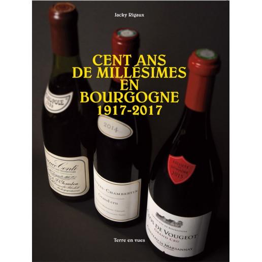 100 ANS DE MILLÉSIMES EN BOURGOGNE 1917 - 2017
