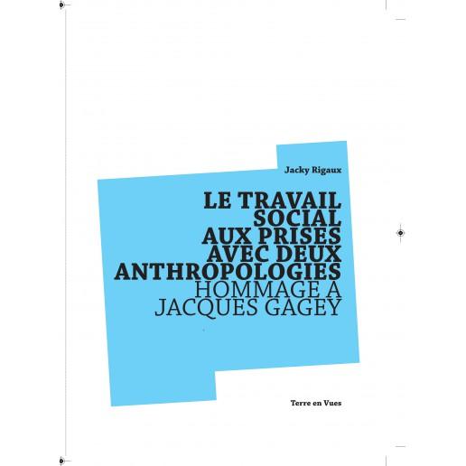 LE TRAVAIL SOCIAL AUX PRISES AVEC DEUX ANTHROPOLOGIES