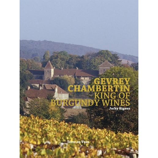 GEVREY CHAMBERTIN KING OF BURGUNDY WINES