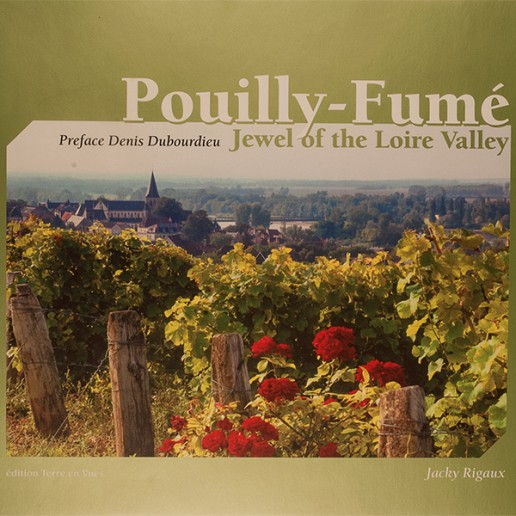 POUILLY-FUMÉ, JEWEL OF THE LOIRE VALLEY